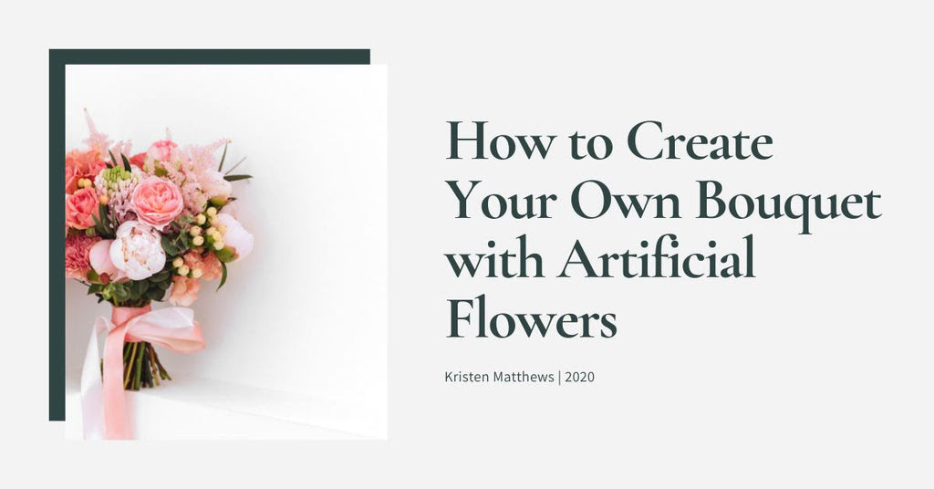 How To Create Your Own Bouquet With Artificial Flowers Nearly Natural
