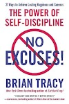 No Excuses!: The Power of Self-Discipline by Tracy, Brian
