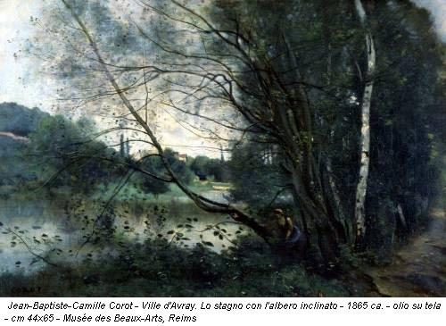 Jean-Baptiste-Camille Corot - Ville d'Avray. Lo stagno con l'albero inclinato - 1865 ca. - olio su tela - cm 44x65 - Musée des Beaux-Arts, Reims