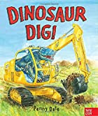 Dinosaur Dig! by Penny Dale