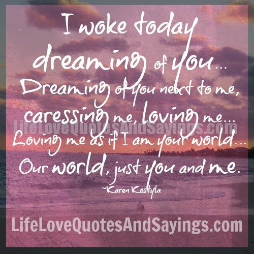 I Woke Today Dreaming Of You Dreaming Of You Next To Me Caressing