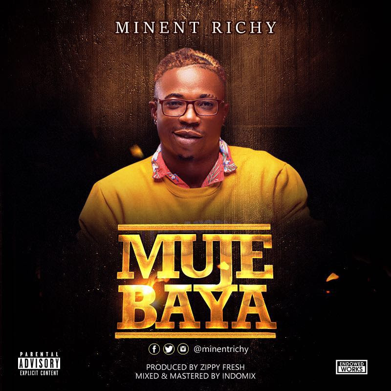 Minent Richy - Muje Baya (prod. Zippy Fresh)
