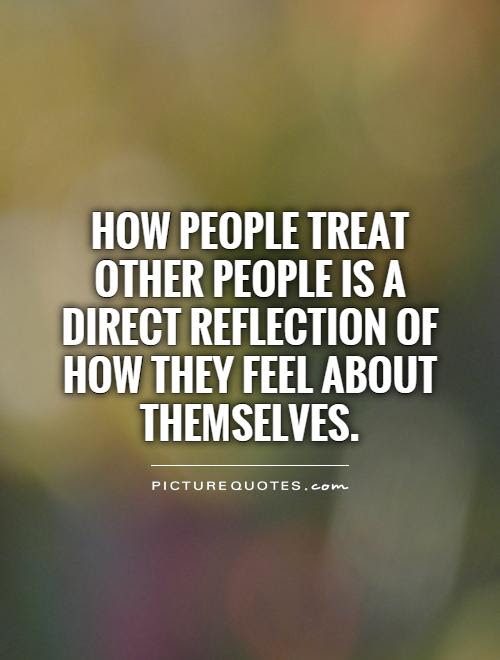 Treat Others How They Treat You Quotes