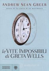 Le vite impossibili di Greta Wells