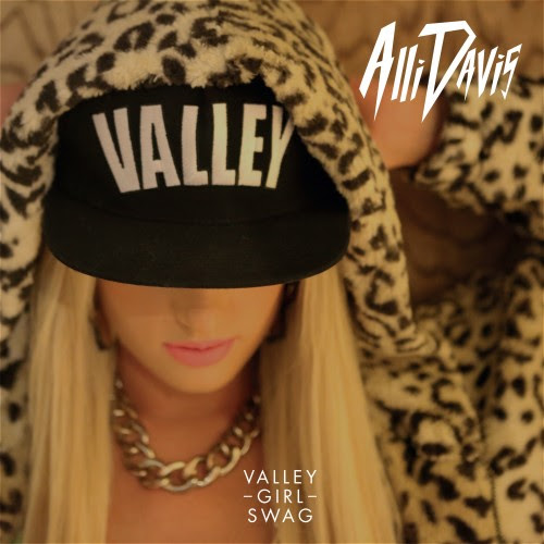 Alli D - Valley Girl Swag