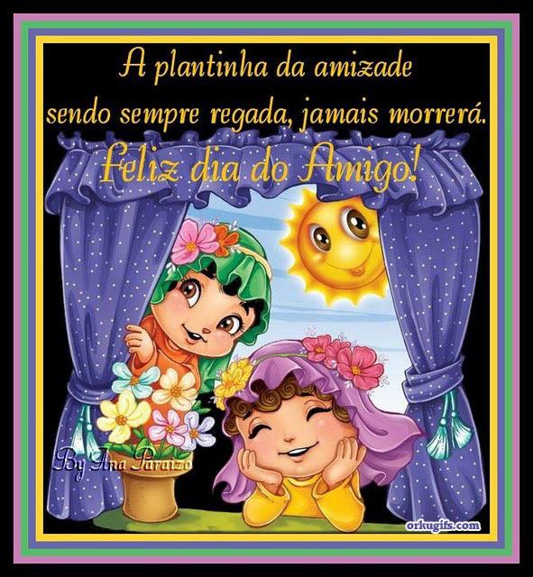 A plantinha da amizade sendo sempre regada, jamais morrerá. Feliz dia do Amigo! - Recados e Imagens para orkut, facebook, tumblr e hi5