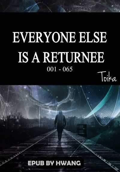 Everyone Else Is a Returnee