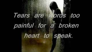 Tears Are Words Too Painful For A Broken Heart To Speak Break Up