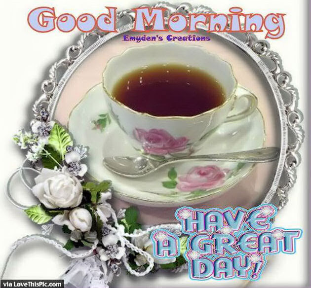 Good Morning Have A Great Day Image Pictures Photos And Images For