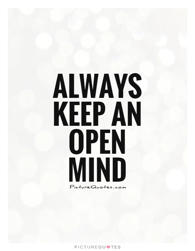 Always Keep An Open Mind Picture Quotes