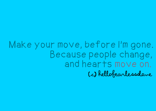 Make Your Movebefore Im Gone Break Up Quote Quotespicturescom