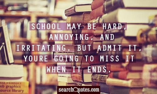 Quotes About End Of School Life 26 Quotes