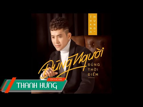 [BEAT NAM] Đúng Người Đúng Thời Điểm | Thanh Hưng | Official Beat
