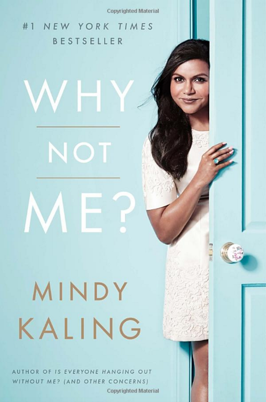 "HUMOR: ""Why Not Me?"" by Mindy Kaling"