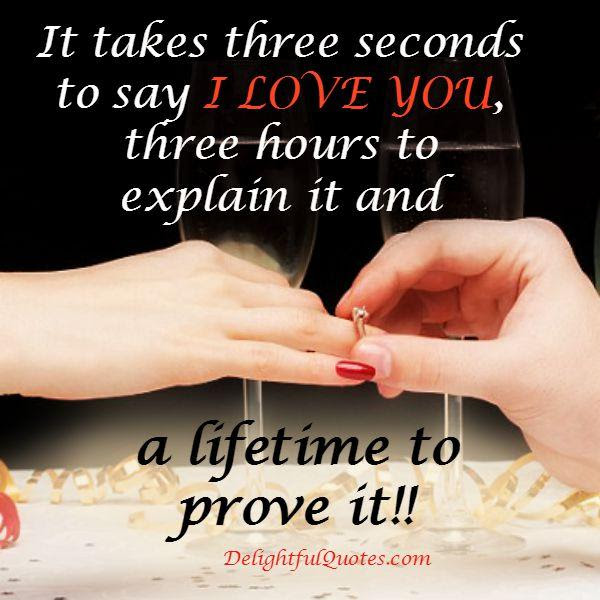 It Takes Three Seconds To Say I Love You Delightful Quotes
