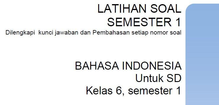 Latihan soal SD kelas 6 semester 1 Bahasa Indonesia – Bank Soal Ujian