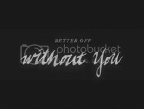 Quotes About Better Off Without You