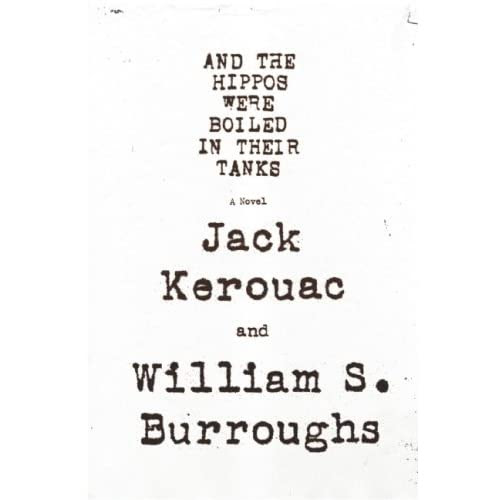 Cover of And the Hippos Were Boiled in Their Tanks by Jack Kerouac and William S. Burroughs