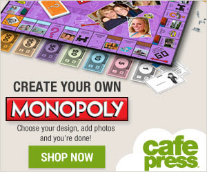 New on CafePress! Create Your Own Monopoly Board Game!
