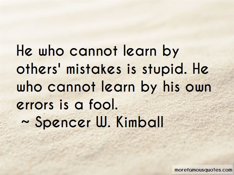 We Learn From Others Mistakes Quotes Top 47 Quotes About We Learn