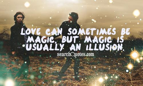 Love Is Just An Illusion Quotes Quotations Sayings 2019
