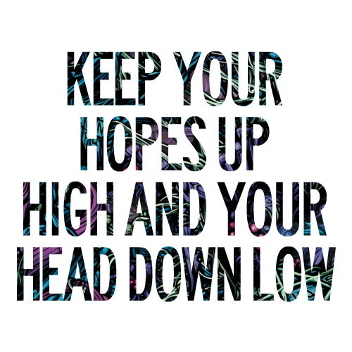 Keep Hopes Up Quotes