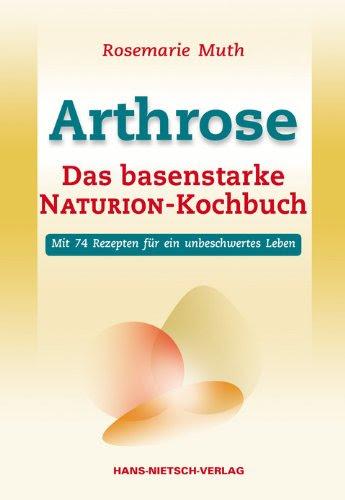 Arthrose Das Basenstarke Naturion Kochbuch Buch Pdf Rosemarie