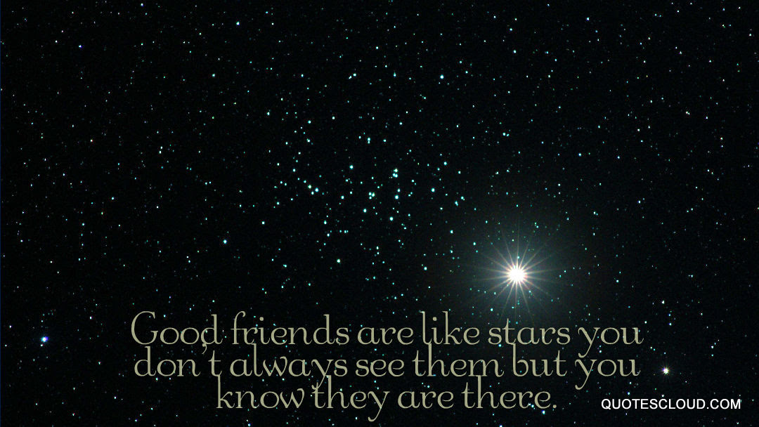 Good Friends Are Like Starsyou Dont Always See Thembut You Know