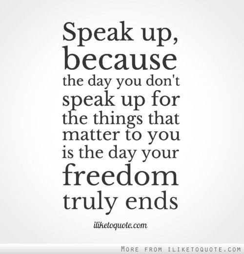 Quotes About Speaking Up 114 Quotes