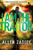 Title: I Am the Traitor, Author: Allen Zadoff