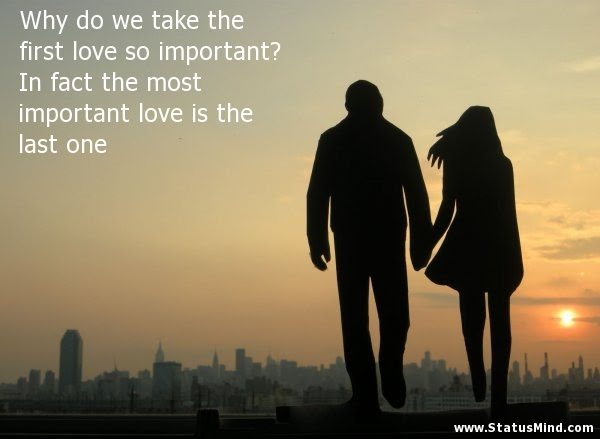 Why Do We Take The First Love So Important In Statusmindcom