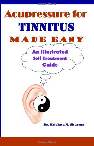 Acupressure for Tinnitus Made Easy: An Illustrated Self ...
