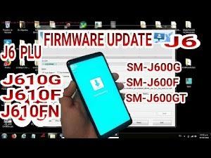 FIRMWARE SOFTWARE  SAMSUNG J6 SM-J600G J610G PLUS  J600F J600GT UPDATE  SOFTWARE SAMSUNG J6 ROM 8.0