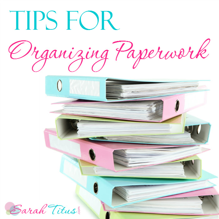 Tips for Organizing Paperwork by Sarah Titus