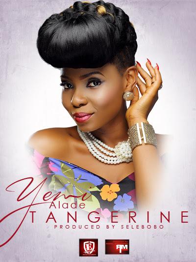 Yemi Alade – Tangerine (Produced by Selebobo)