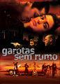 Garotas Sem Rumo   filmes-netflix.blogspot.com