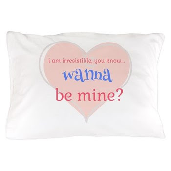 Irresistible Me Be Mine Pillow Case