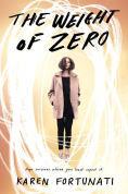 Title: The Weight of Zero, Author: Karen Fortunati