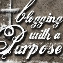 Blogging with a Purpose