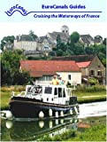 Book - Inland Waterways of France - Cruising the canals and rivers of Europe