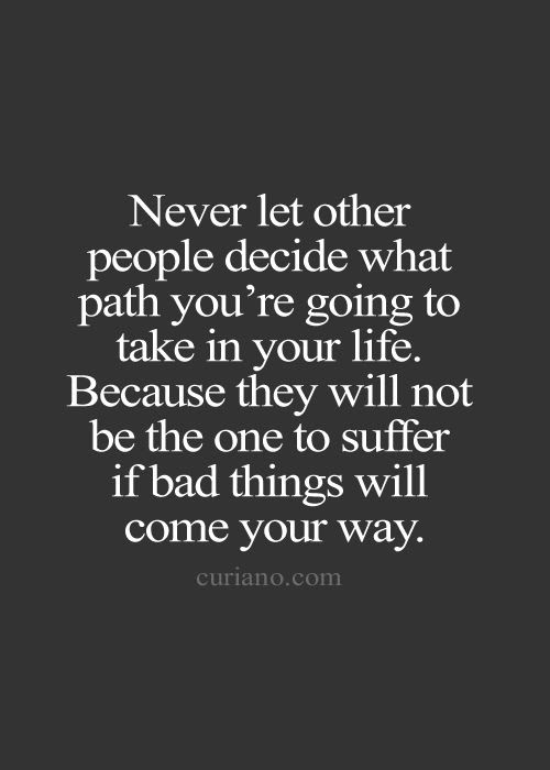 Quotes About Taking Your Own Path 15 Quotes