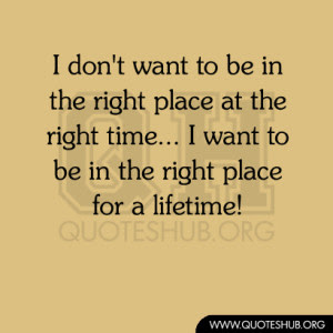 Quotes About Right Place 363 Quotes