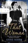 That Woman: The  Life of Wallis Simpson, Duchess of Windsor.