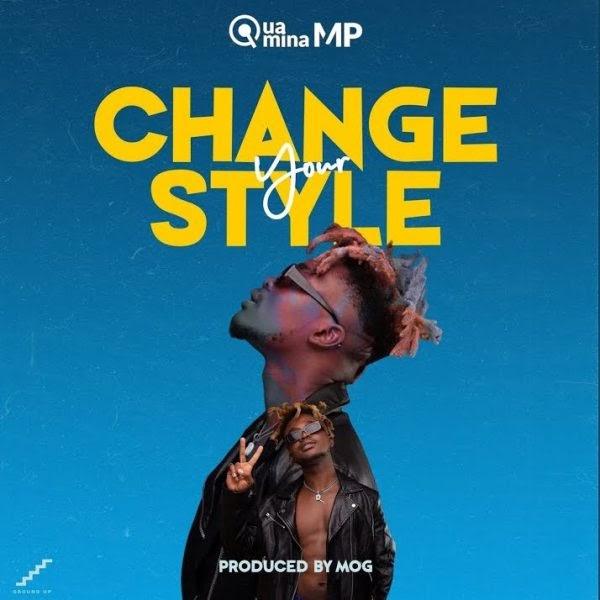 Quamina MP - Change Your Style-(Prod. By MOG).