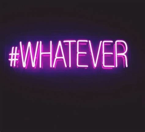 Whatever Quotes Tumblr
