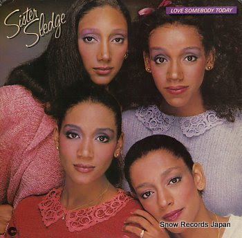 SISTER SLEDGE love somebody today