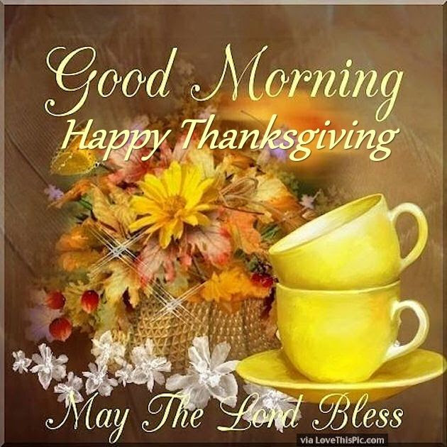 Good Morning Happy Thanksgiving May The Lord Bless Pictures Photos