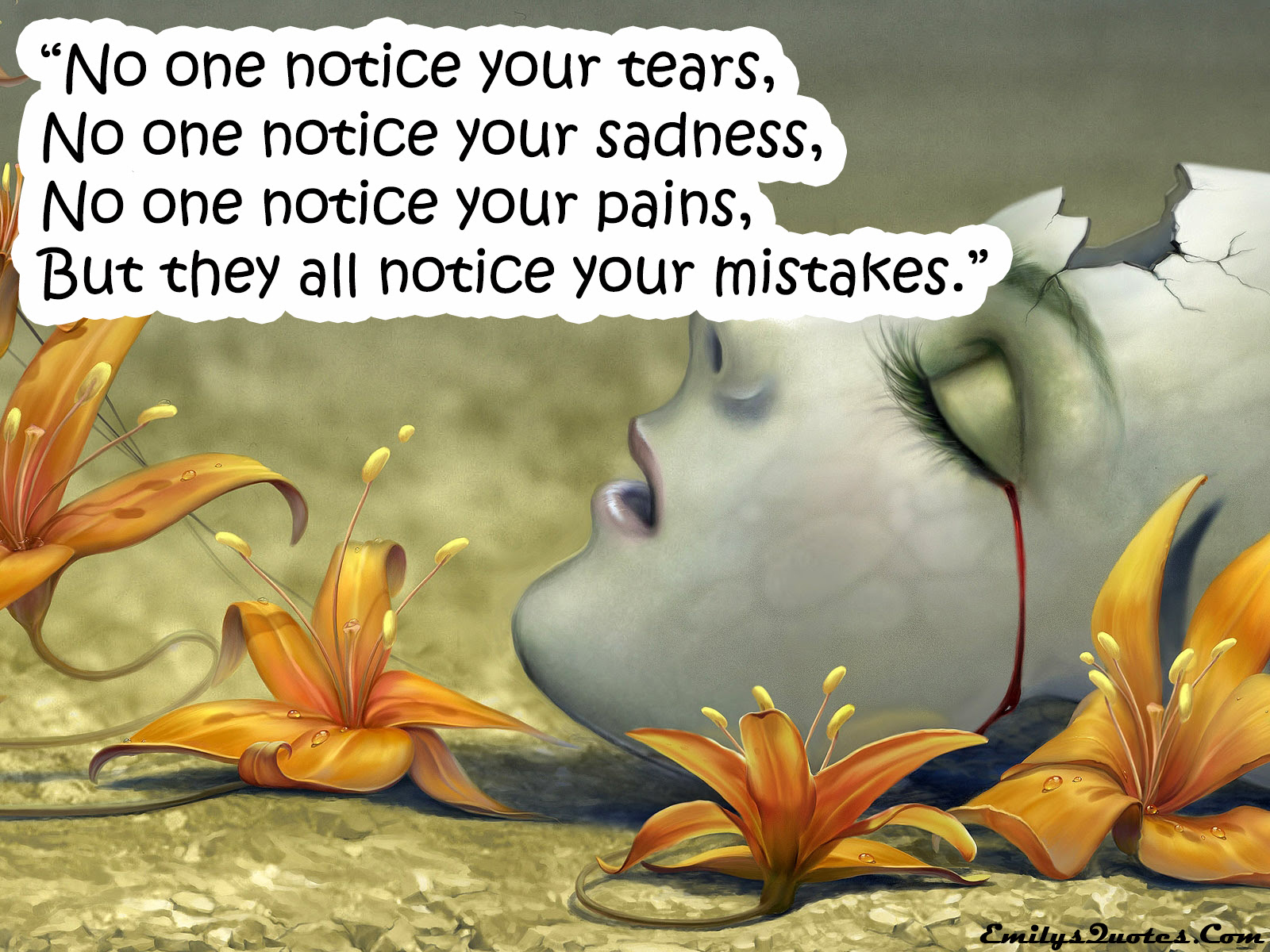 No One Notice Your Tears No One Notice Your Sadness No One Notice