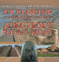 Title: Exploring the Life, Myth, and Art of the Ancient Near East, Author: Michael Kerrigan