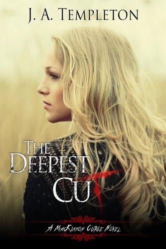 The Deepest Cut (a MacKinnon Curse novel, Book 1) by J.A. Templeton